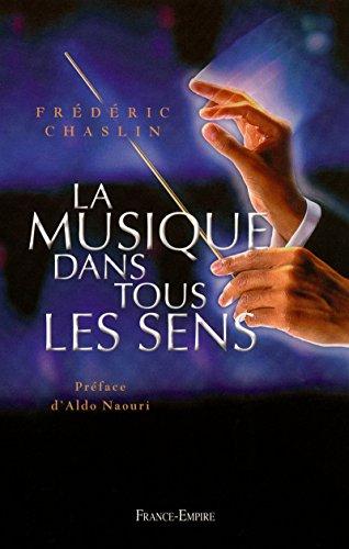 LA MUSIQUE DANS TOUS LES SENS par Frederic Chaslin