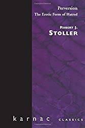 Perversion: The Erotic Form of Hatred (Maresfield Library) by Robert J. Stoller (1986-05-30)