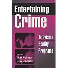 Entertaining Crime: Television Reality Programs (Social Problems and Social Issues (Walter Paperback))