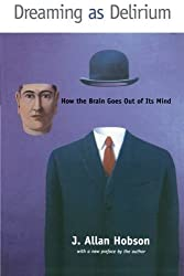 Dreaming as Delirium: How the Brain Goes Out of Its Mind by J. Allan Hobson (1999-11-12)