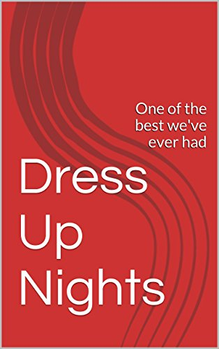 Dress Up Nights: One of the best we've ever had (English Edition)