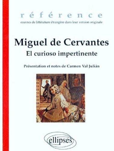 Miguel de Cervantes : El curiosio impertinente