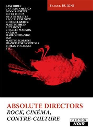 ABSOLUTE DIRECTORS Rock, cinéma et contre-culture par Franck Buioni