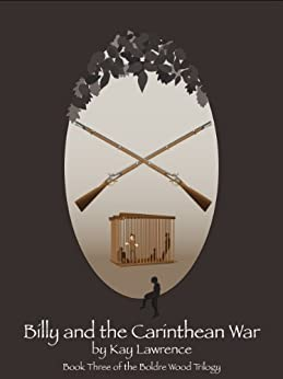 Billy and the Carinthean War (Boldre Wood Trilogy Book 3) by [Lawrence, Kay L]
