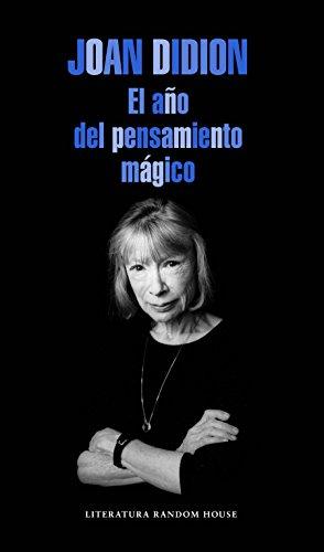 El año del pensamiento mágico (Literatura Random House) por Joan Didion