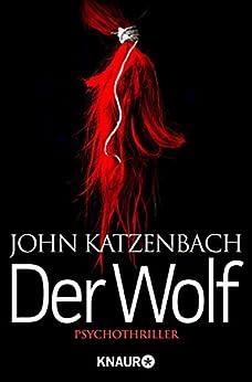 Der Wolf: Psychothriller von [Katzenbach, John]