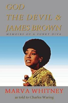 [God, The Devil & James Brown - Memoirs of a Funky Diva] (By: Marva Whitney) [published: April, 2013]