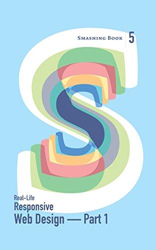 Smashing Book 5: Real-Life Responsive Web Design — Part 1 (English Edition) (Smashing Design)