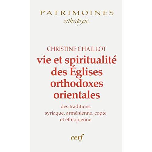 Vie et spiritualité des Eglises orthodoxes orientales des traditions syriaque, arménienne, copte et éthiopienne