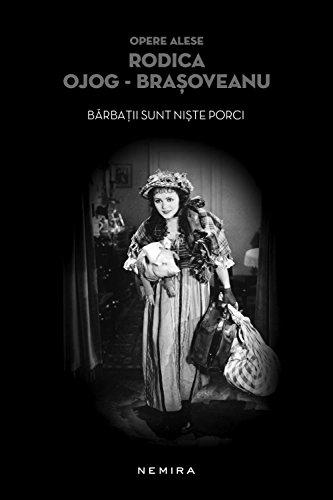 Barbatii sunt niste porci (Romansh Edition) por Rodica Ojog-Brașoveanu