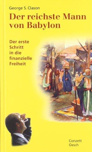 Der reichste Mann von Babylon: Der erste Schritt in die finanzielle Freiheit von Clason. George Samuel (2012) Gebundene Ausgabe