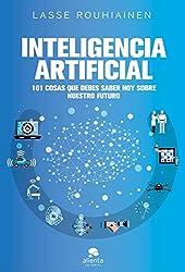 Inteligencia artificial: 101 cosas que debes saber hoy sobre nuestro futuro (COLECCION ALIENTA)