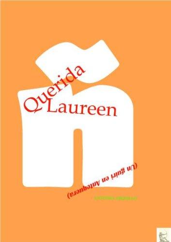 Querida Laureen - Un guiri en Antequera por Antonio Arquillo
