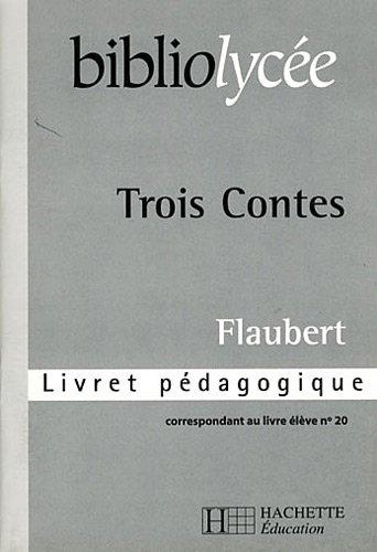 Trois contes, Flaubert : Livret pédagogique