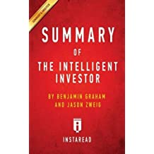 Summary of the Intelligent Investor: By Benjamin Graham and Jason Zweig Includes Analysis