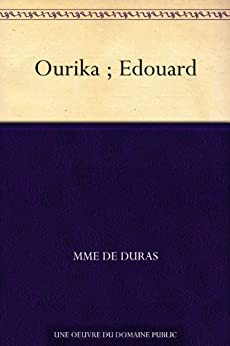 Ourika ; Edouard (French Edition) by [de Duras, Mme]