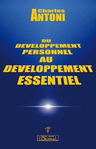 Du développement personnel au développement essentiel par Charles Antoni