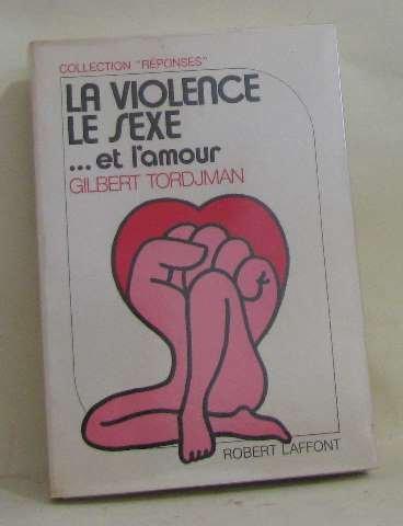 VIOLENCE LE SEXE ET L AMOUR