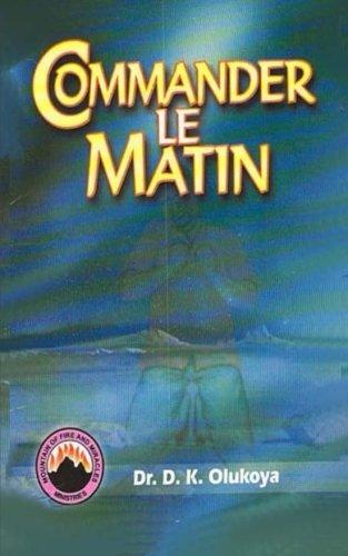 Commander Le Matin par Dr. D. K. Olukoya