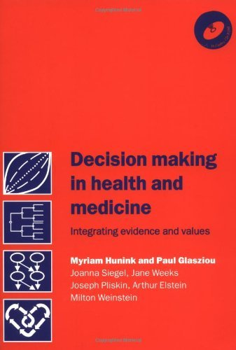 Decision Making in Health and Medicine with CD-ROM: Integrating Evidence and Values by Hunink, M. G. Myriam, Glasziou, Paul P., Siegel, Joanna E., (2001) Paperback