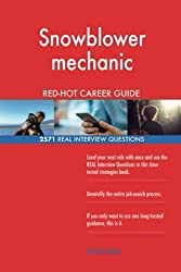 Snowblower mechanic RED-HOT Career Guide; 2571 REAL Interview Questions