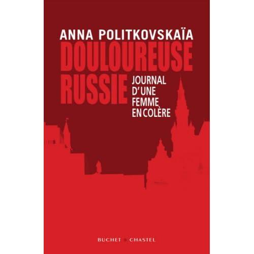 Douloureuse Russie : Journal d'une femme en colère