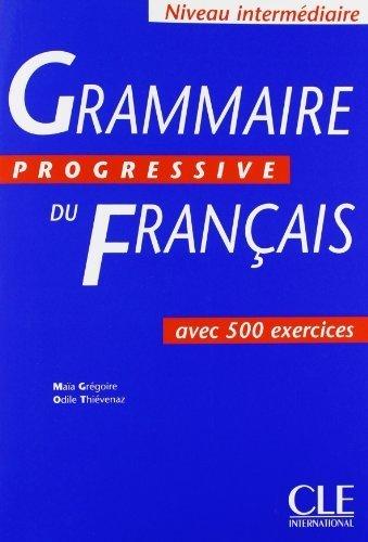 Grammaire Progressive Du Francais: Avec 500 Exercices by Maia Gregoire, Odile Thievenaz (2004) Paperback