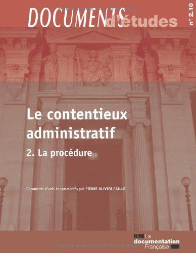 Le contentieux administratif - volume 2 La procédure (Documents d'études n.2.10) par Pierre-Olivier Caille
