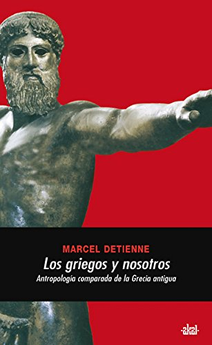 Los griegos y nosotros (Universitaria) por Marcel Detienne