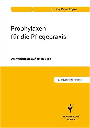 Prophylaxen für die Pflegepraxis: Das Wichtigste auf einen Blick