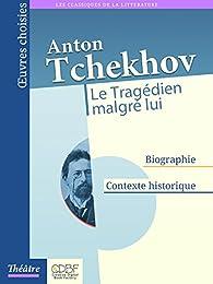 Le Tragédien malgré lui par Anton Tchekhov