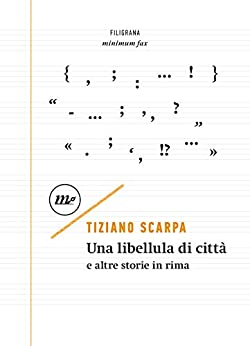 Una Libellula Di Città: E Altre Storie In Rima (filigrana) por Tiziano Scarpa Gratis