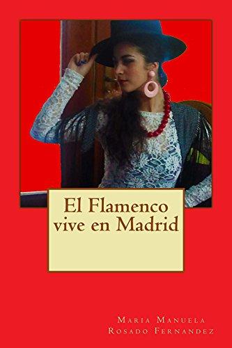 El flamenco vive en Madrid: Todo lo relacionado con el flamenco afincado en Madrid