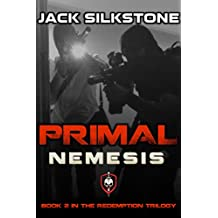 PRIMAL Nemesis (Book 2 in the Redemption Trilogy, A PRIMAL Action Thriller Book 6) (The PRIMAL Series) (English Edition)