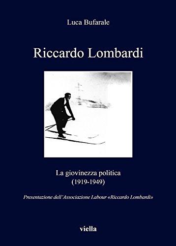 Riccardo Lombardi. La giovinezza politica (1919-1949)