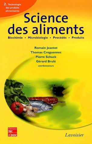 Science des aliments : Tome 2, Technologie des produits alimentaires