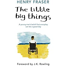 The Little Big Things: The Inspirational Memoir of the Year: A Young Man's Belief That Every Day Can be a Good Day