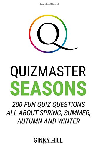 Quizmaster: Seasons: 200 Fun Quiz Questions All About the Seasons