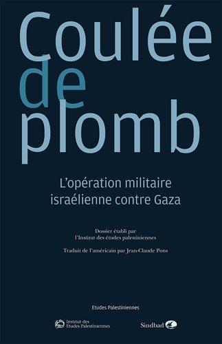 Revue d'études palestiniennes : Coulée de plomb : L'opération militaire israélienne contre Gaza