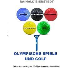 Olympische Spiele und Golf: Beiträge zur Verbreitung der Olympischen Idee  im Juniorgolfsport, Teil 1