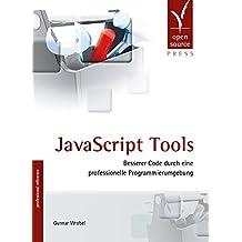 JavaScript Tools: Besserer Code durch eine professionelle Programmierumgebung