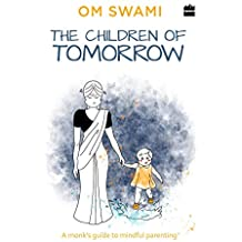 The Children of Tomorrow: A Monk's Guide to Mindful Parenting
