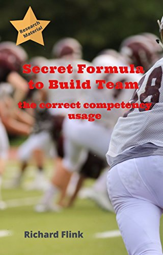 Secret Formula for Build a Team: The Correct Competency Usage (English Edition)