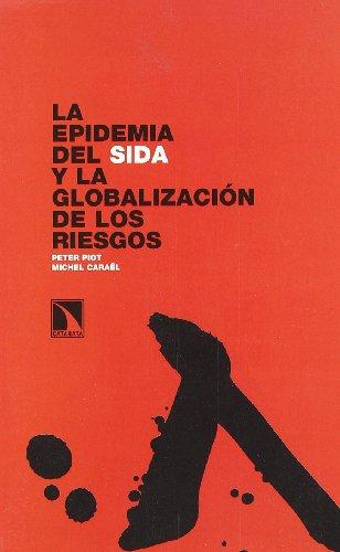 La epidemia del sida y la globalización de los ri...