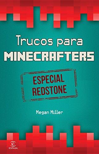 Minecraft. Trucos para minecrafters. Especial Redstone por Megan Miller