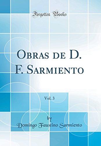 Obras de D. F. Sarmiento, Vol. 3 (Classic Reprint)