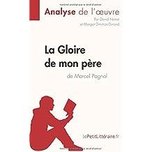 La Gloire de mon père de Marcel Pagnol (Analyse de l'oeuvre): Comprendre la littérature avec lePetitLittéraire.fr