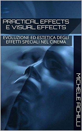 practical-effects-e-visual-effects-evoluzione-ed-estetica-degli-effetti-speciali-nel-cinema