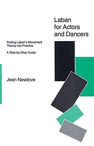 Laban for Actors & Dancers: Putting Laban's Movement Theory into Practice - A Step-by-step Guide