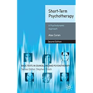 Short-Term Psychotherapy: A Psychodynamic Approach (Basic Texts in Counselling and Psychotherapy)